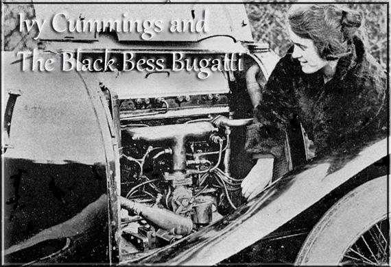 Ivy Cummings Elle pilotait aussi la Black Bess Bugatti 5000cc Cette voiture avait appartenu à Roland Garros,